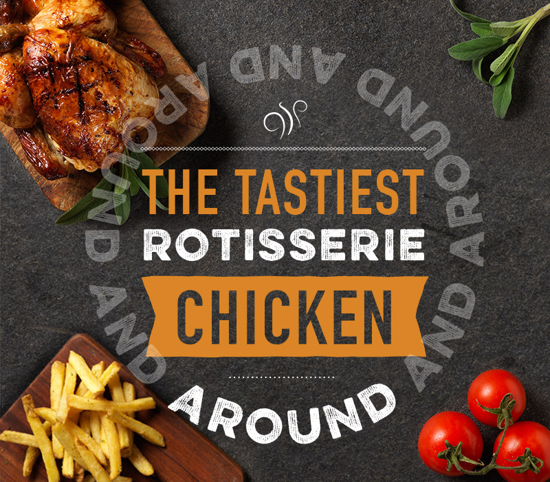 The tastiest rotisserie chicken around