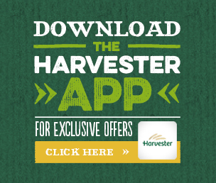 Download the Harvester app for exclusive offers - Click here